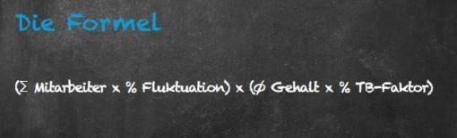 Die Formel: (Σ Mitarbeiter x % Fluktuation) x (Ø Gehalt x % TB-Faktor)