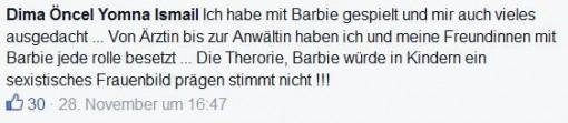 """Screenshot Facebook-Kommentar: """"Ich habe mit Barbie gespielt und mir auch vieles ausgedacht... Von Ärztin bis zur Anwältin haben ich und meine Freundinnen mit Barbie jede Rolle besetzt... die Theorie, Barbie würde in Kindern ein sexistisches Frauenbild prägen stimmt nicht!"""""""