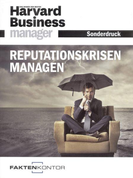 """""""Reputationskrisen managen"""" ist in enger Zusammenarbeit mit dem Harvard Business Manager entstanden."""
